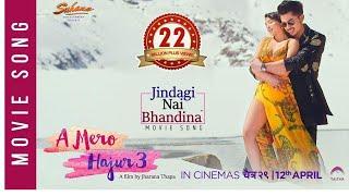 Jindagi Nai Bhandina | A Mero Hajur 3 | Movie Song 2019 | Anmol KC, Suhana Thapa | Sugam, Prabisha