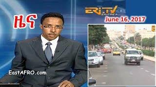 Eritrean News ( June 16, 2017) |  Eritrea ERi-TV