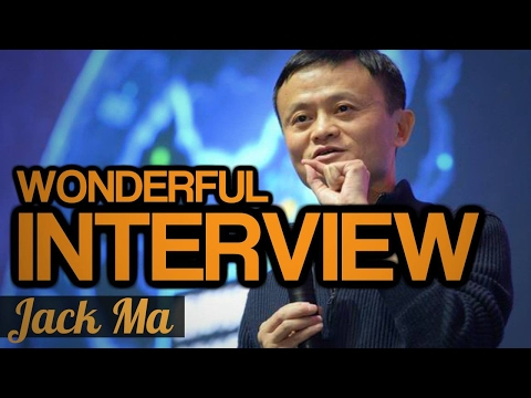 Jack Ma - WONDERFUL INTERVIEW ( Inspiration for Success )