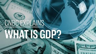 What is GDP  CNBC Explains