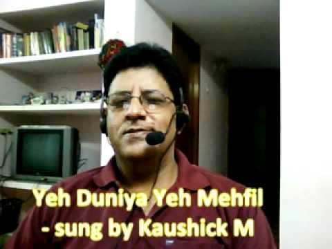 Ye Duniya Ye Mehfil   Sung by Kaushick M