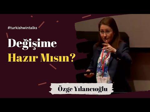 Özge Yılancıoğlu: Değişime Hazır Mısın?