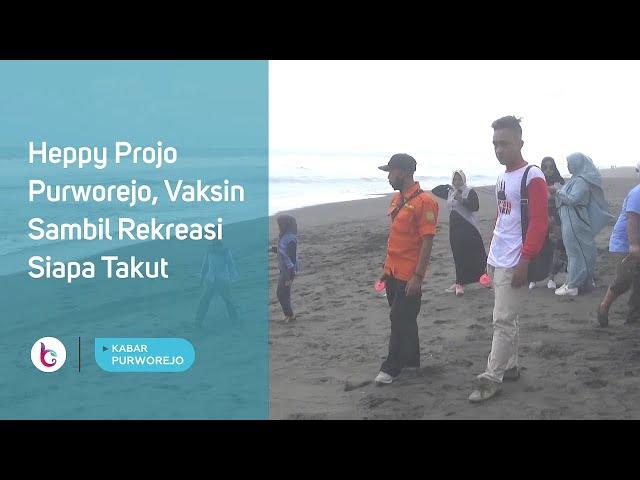 Heppy Projo Purworejo, Vaksin Sambil Rekreasi Siapa Takut