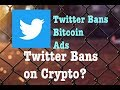 Crypto News Twitter Bans Bitcoin Adverts , After Facebook & Google Bans cryptocurrency ads , Updates