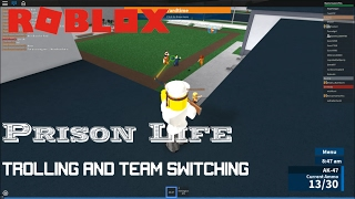 Roblox: Prison Life: PURE TROLLING and Team Switching