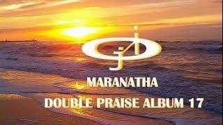 The Maranatha Double Praise 17