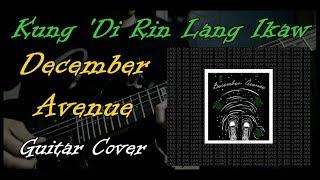 Kung 'Di Rin Lang Ikaw - December Avenue ft. Moira Dela Torre (Guitar Cover)