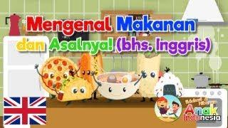 Gambar cover Mengenal Makanan dan Asalnya (BHS INGGRIS) - Video Belajar dengan Lagu & Gambar untuk Balita