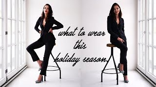 Holiday Season Lookbook: What to wear for Christmas, New Year's Eve and everything in between.