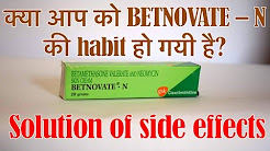 Solution of Betnovate N side effects - How to stop using Betnovate N cream - Remedies and get rid of