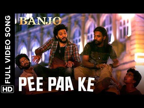 Pee Paa Ke (Full Video Song)   Banjo   Riteish Deshmukh & Nargis Fakhri