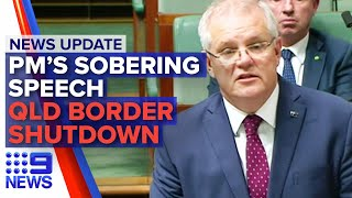 News Update: Queensland to close borders, PM delivers sobering message