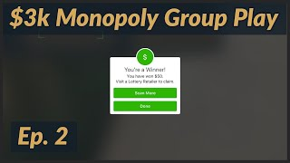 Monopoly Ep 2 - $3,000 in $20 Scratchers