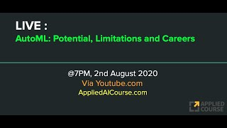 LIVE: AutoML: Potential, Limitations and Careers