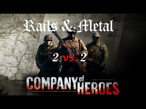 Company Of Heroes // 2vs2 // Rails and Metal