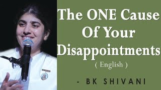 The ONE Cause Of Your Disappointments: BK Shivani at Sacramento (English)
