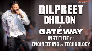 Dilpreet Dhillon | Live Show 2018 at Gateway Institute Of Engineering & Technology
