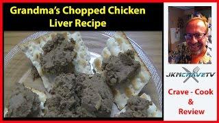 Grandma's Chopped Chicken Liver Recipe | JKMCraveTV