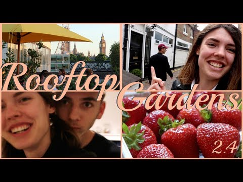 LONDON ROOFTOP GARDENS // VLOG (2.4)