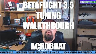 BETAFLIGHT 3.5 BASE TUNE WALKTHROUGH ON UMMAGAWD ACROBRAT