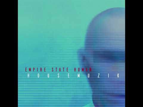 Empire State Human - Housemuzik 2019 - Album teaser Mp3