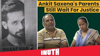 Ankit Saxena's Parents Still Wait For Justice. Are Authorities Listening?