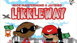 Nick Mastermind x Jaybird - Likkle Way - September 2018