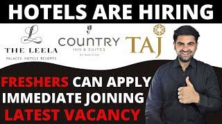 Hotels Are Hiring Freshers Can Apply TAJ Hotel Hiring 2021 Hotel Jobs In India Latest Vacancy