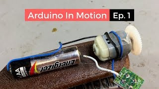 Arduino In Motion (Episode 1: Introduction)