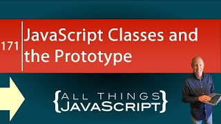 JavaScript Classes and the Prototype