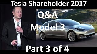 Elon Musk at Tesla Shareholder - Q&A Model 3, Personal Time - 2017-06-06 [Part 3 of 4]