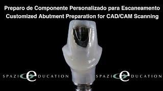Gambar cover Preparo de Componente Personalizado para Escaneamento - Customized Abutment Preparation for Scanning