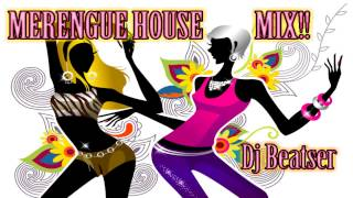Merengue House Mix del Mejor!! by Dj Beatser