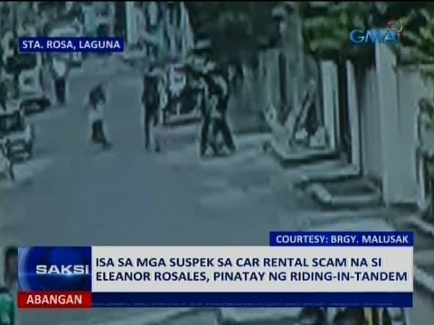 Saksi: Isa sa mga suspek sa car rental scam na si Eleanor Rosales, pinatay ng riding-in-tandem