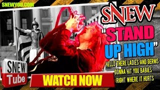 Watch Snew Stand Up High video