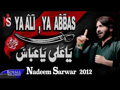 Nadeem Sarwar | Ya Ali Ya Abbas | 2012