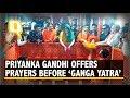 Priyanka Gandhi Offers Prayers Before Embarking on Her 'Ganga Yatra'