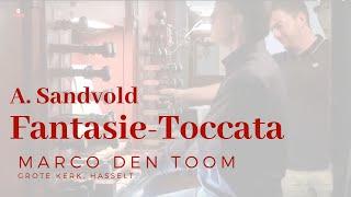 A. Sandvold: Fantasie-Toccata, MARCO DEN TOOM, Hasselt