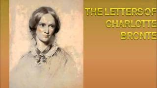 The Letters of Charlotte Bronte (extract 1 of 4)