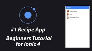 #1 Recipe App  Beginners Tutorial for ionic 4