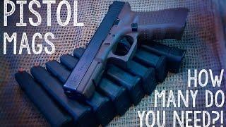 How Many Pistol Magazines Do You Need?!