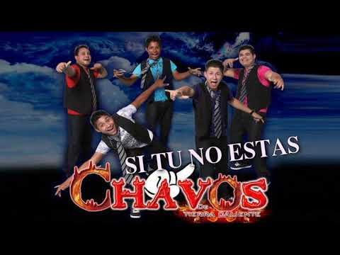 Si Tu No Estas-  Chavos de Tierra Caliente (Album)