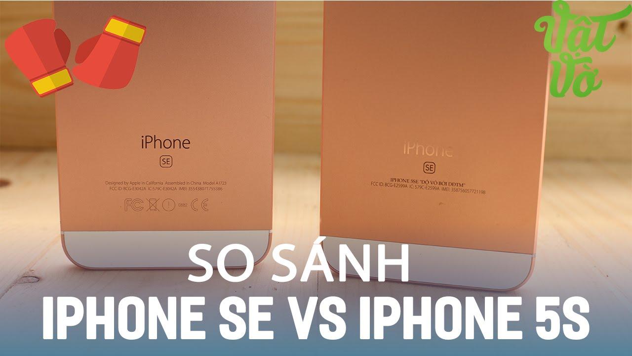 Vật Vờ| So sánh iPhone SE và iPhone 5s: những nâng cấp đáng giá