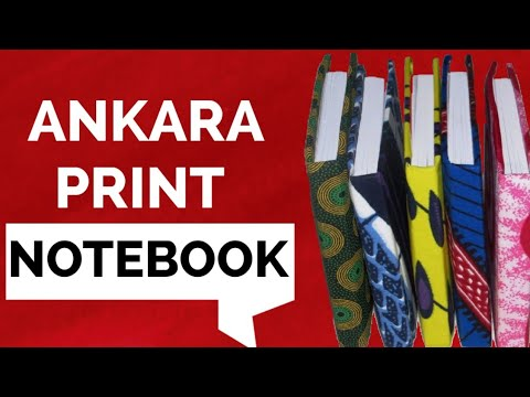 DIY : ANKARA PRINT NOTEBOOK- VERY EASY