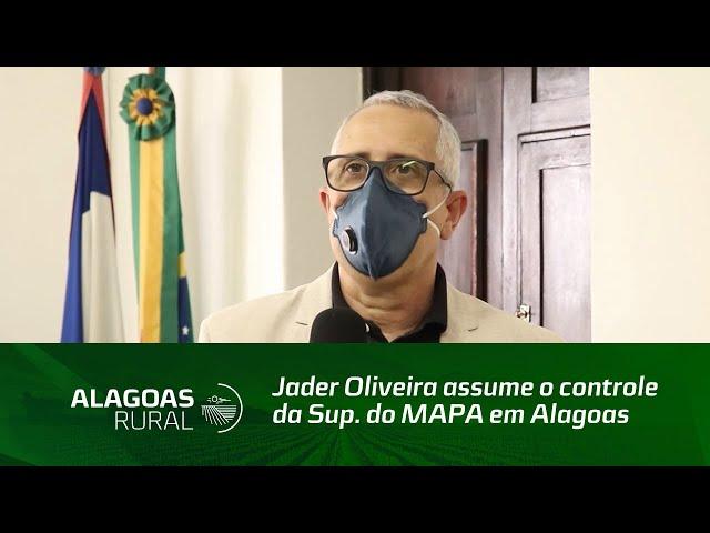 Jader Oliveira assume o controle da Sup. do MAPA em Alagoas