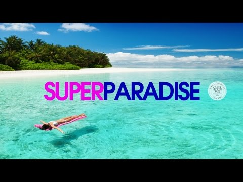 Super Paradise | Deep House Music Mix & Chillout Music 2016
