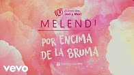 Melendi - Por Encima de la Bruma (Lyric Video)