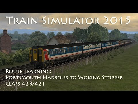 Train Simulator 2015 - Route Learning: Portsmouth Harbour to Woking (Class 423/421)