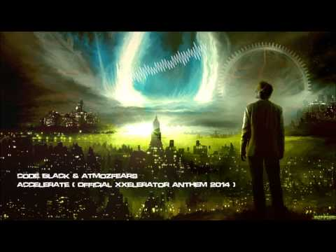 Code Black & Atmozfears - Accelerate (Official XXelerator Anthem 2014) [HQ Original]