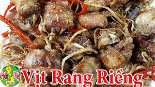 Nấu Món Vịt Rang Riềng Ăn Không Biết No Mùi Vị Thật Khó Tả | Hồn Việt Food